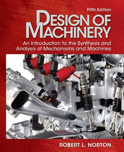 Design of Machinery An Introductio to the Synthesis and Analysis of Mechanisms and Machines 5th 2012 edition cover