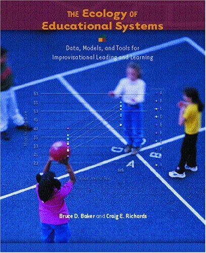 Ecology of Educational Systems Data, Models, and Tools for Improvisational Leading and Learning  2004 edition cover