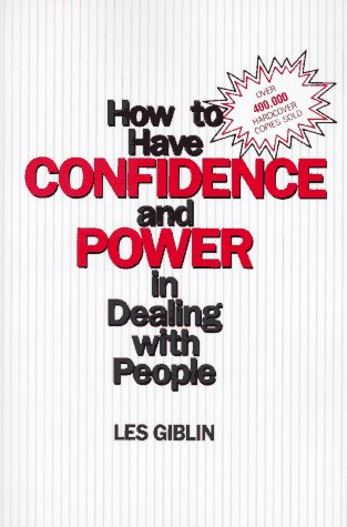 How to Have Confidence and Power in Dealing with People  N/A edition cover