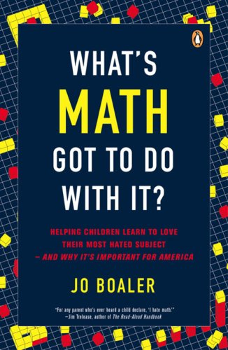 What's Math Got to Do with It? How Parents and Teachers Can Help Children Learn to Love Their Least Favorite Subject N/A edition cover
