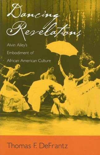Dancing Revelations Alvin Ailey's Embodiment of African American Culture  2006 edition cover