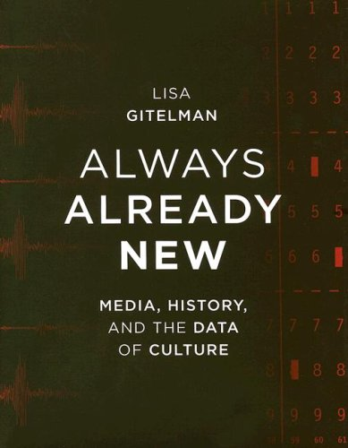 Always Already New Media, History, and the Data of Culture  2006 9780262072717 Front Cover