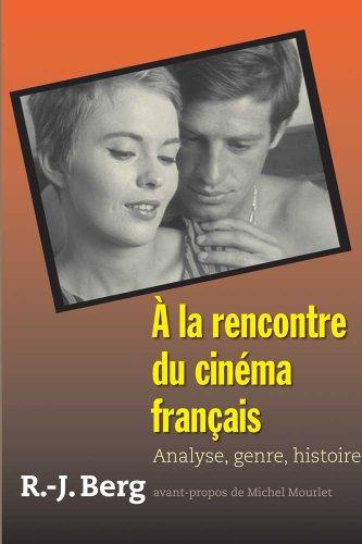 � la Rencontre du Cin�ma Fran�ais Analyse, Genre, Histoire  2010 9780300158717 Front Cover