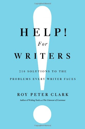 Help! for Writers 210 Solutions to the Problems Every Writer Faces  2011 9780316126717 Front Cover