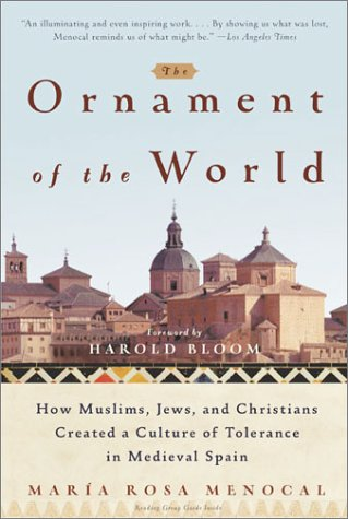 Ornament of the World How Muslims, Jews, and Christians Created a Culture of Tolerance in Medieval Spain  2002 (Reprint) edition cover