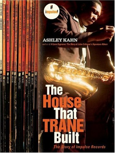 House That Trane Built The Story of Impulse Records N/A 9780393330717 Front Cover
