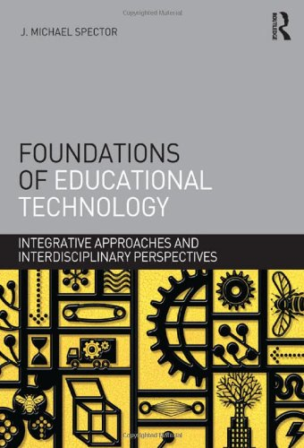 Foundations of Educational Technology Integrative Approaches and Interdisciplinary Perspectives  2012 edition cover
