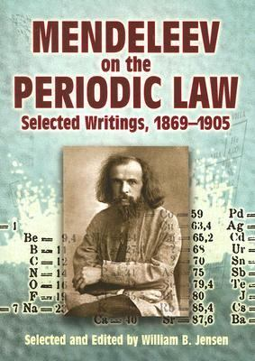 Mendeleev on the Periodic Law Selected Writings, 1869-1905  2005 edition cover