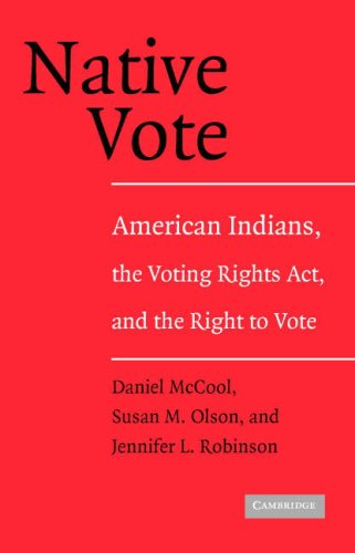 Native Vote American Indians, the Voting Rights Act, and the Right to Vote  2007 9780521548717 Front Cover