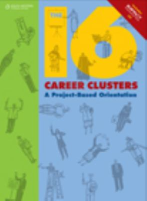 16 Career Clusters A Project-Based Orientation  2009 9780538449717 Front Cover