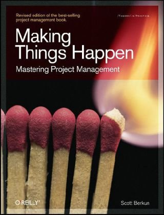 Making Things Happen Mastering Project Management  2008 9780596517717 Front Cover