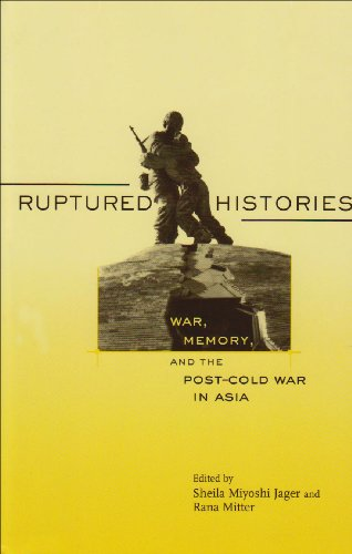 Ruptured Histories War, Memory, and the Post-Cold War in Asia  2007 edition cover