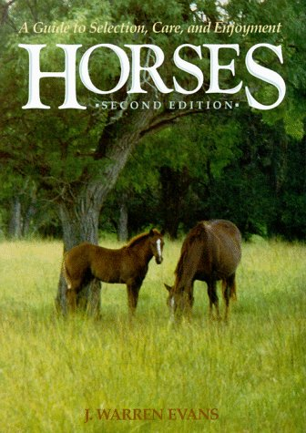 Horses A Guide to Selection, Care and Enjoyment 2nd 1989 edition cover