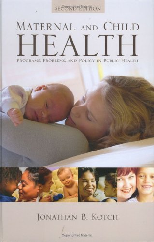 Maternal and Child Health Programs, Problems, and Policy in Public Health 2nd 2005 edition cover