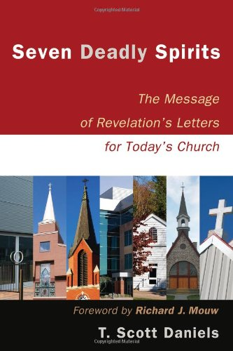 Seven Deadly Spirits The Message of Revelation's Letters for Today's Church  2009 edition cover