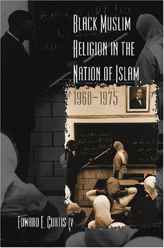 Black Muslim Religion in the Nation of Islam, 1960-1975   2006 edition cover
