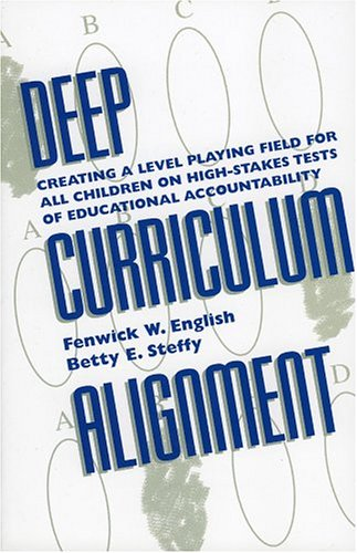 Deep Curriculum Alignment Creating a Level Playing Field for All Children on High-Stakes Tests of Accountability  2001 edition cover