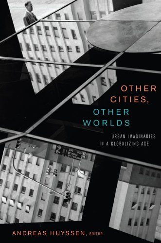 Other Cities, Other Worlds Urban Imaginaries in a Globalizing Age  2008 edition cover