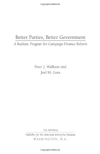 Better Parties, Better Government A Realistic Program for Campaign Finance Reform  2009 edition cover