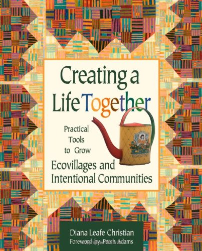 Creating a Life Together Practical Tools to Grow Ecovillages and Intentional Communities  2003 edition cover