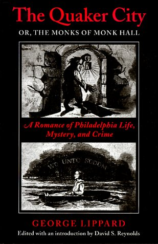 Quaker City: or The Monks of Monk Hall A Romance of Philadelphia Life, Mystery, and Crime N/A edition cover