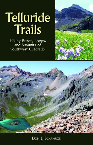 Telluride Trails Hiking Passes, Loops, and Summits of Southwest Colorado 2nd (Revised) 9780871089717 Front Cover