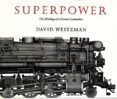 Superpower The Making of a Steam Locomotive N/A 9780879236717 Front Cover