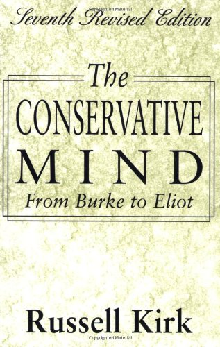 Conservative Mind From Burke to Eliot 7th (Revised) edition cover