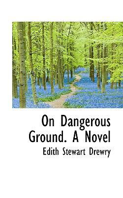 On Dangerous Ground a Novel  2009 edition cover