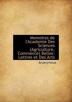 Memoires de L'Academie des Sciences Belles-Lettres et des Arts  N/A 9781113922717 Front Cover
