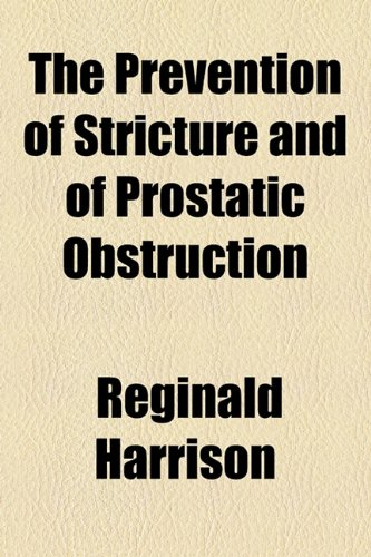 Prevention of Stricture and of Prostatic Obstruction  2010 edition cover