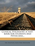 Clinical Psychiatry: A Text-Book for Students and Physicians...  0 edition cover