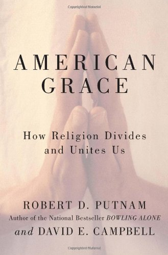 American Grace How Religion Divides and Unites Us  2010 edition cover