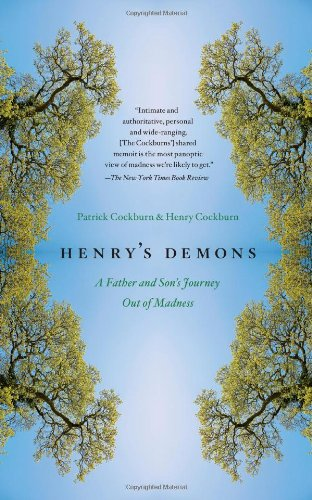 Henry's Demons A Father and Son's Journey Out of Madness  2011 edition cover