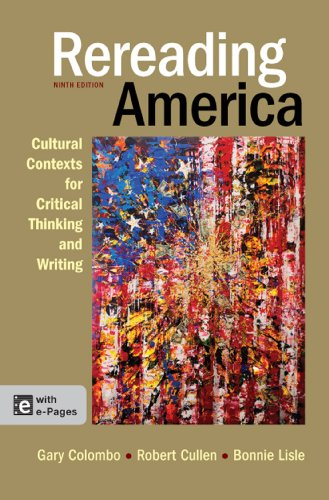 Rereading America: Cultural Contexts for Critical Thinking and Writing  2013 edition cover