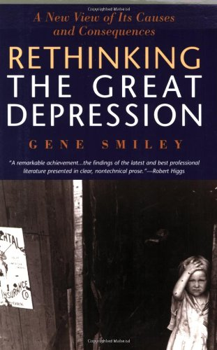 Rethinking the Great Depression A New View of Its Causes and Consequences  2002 edition cover