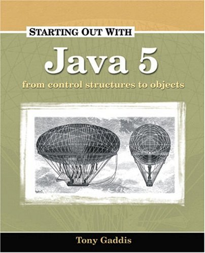 Starting Out with Java 5 Control Structures to Objects  2005 edition cover