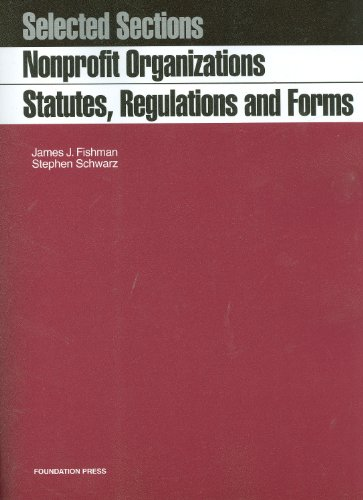 Nonprofit Organizations, Statutes, Regulations and Forms  4th 2010 (Revised) edition cover