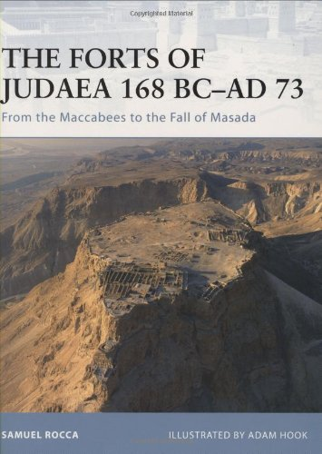 Forts of Judea 168 BC-AD 73 From the Maccabees to the Fall of Masada  2008 9781846031717 Front Cover