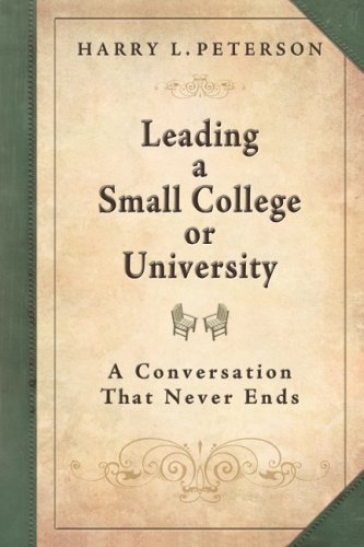Leading a Small College or University A Conversation That Never Ends  2008 edition cover