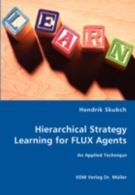 Hierarchical Strategy Learning for Flux Agents N/A 9783836452717 Front Cover