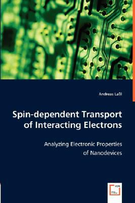 Spin-Dependent Transport of Interacting Electrons N/A 9783836494717 Front Cover