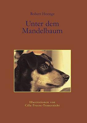 Unter dem Mandelbaum Die Geschichte eines Rateros, der seine ersten Lebenserfahrungen auf einem mallorquinischen Acker machte N/A 9783837059717 Front Cover