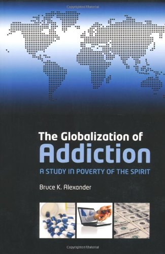 Globalization of Addiction A Study in Poverty of the Spirit  2010 edition cover
