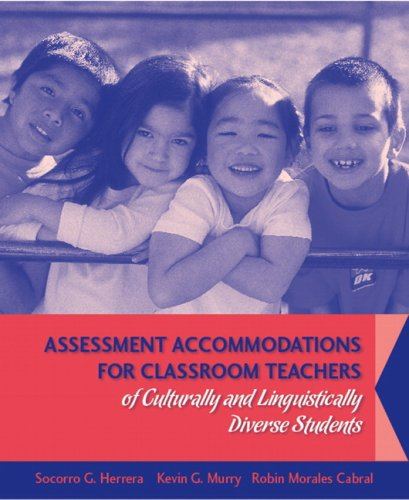 Assessment Accommodations for Classroom Teachers of Culturally and Linguistically Diverse Students   2007 edition cover
