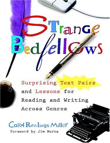 Strange Bedfellows Surprising Text Pairs and Lessons for Reading and Writing Across Genres  2008 edition cover