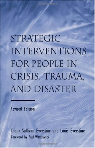 Strategic Interventions for People in Crisis, Trauma, and Disaster  2nd 2007 (Revised) edition cover