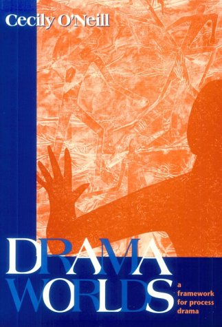 Drama Worlds A Framework for Process Drama  1995 edition cover
