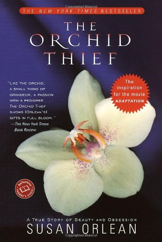 Orchid Thief A True Story of Beauty and Obsession  2002 edition cover