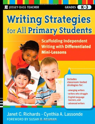 Writing Strategies for All Primary Students Scaffolding Independent Writing with Differentiated Mini-Lessons, Grades K-3  2011 edition cover